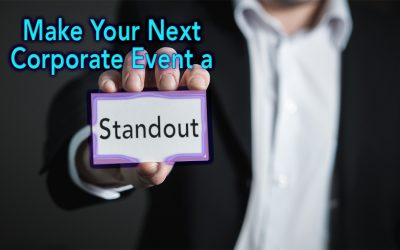 3 Ideas to Make Your Next Corporate Event a Standout   Creating an Experience to Wow Your Attendees